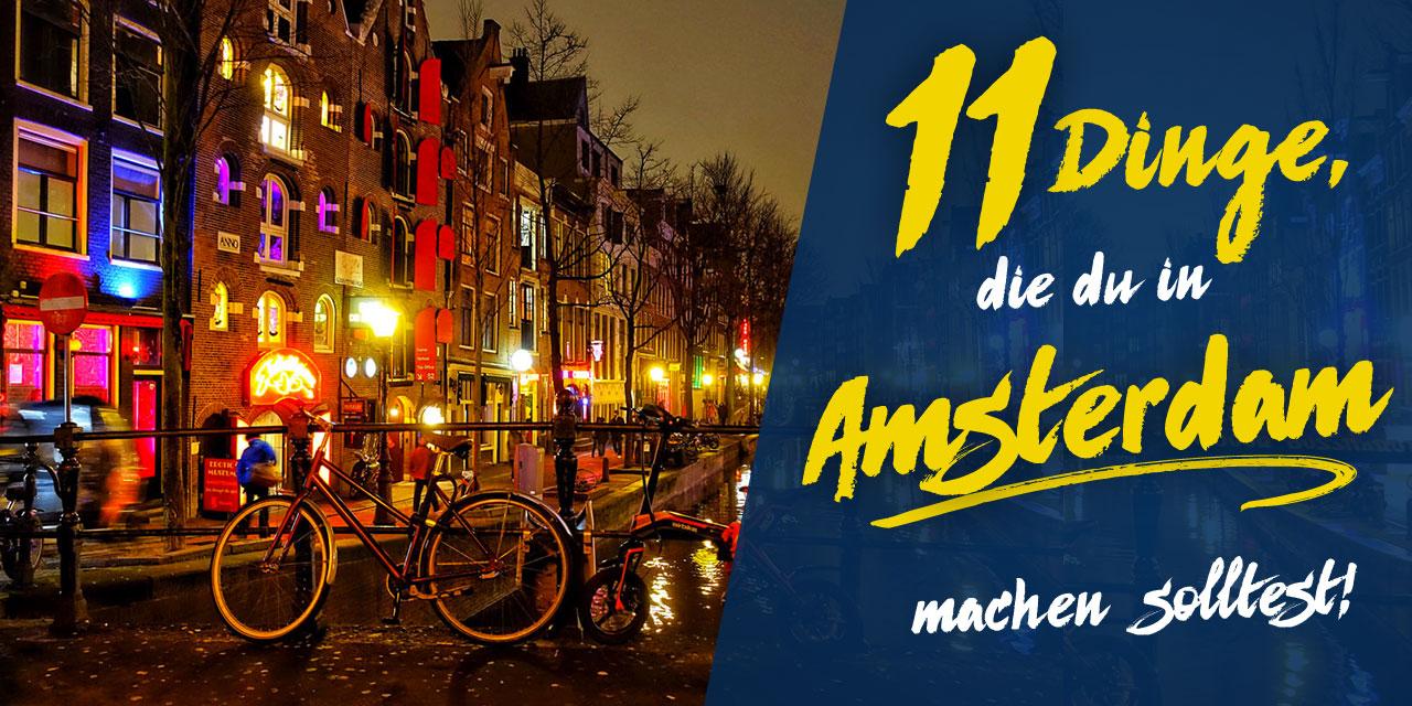 Amsterdam Was Machen : 11 dinge die du in amsterdam machen musst ~ Watch28wear.com Haus und Dekorationen